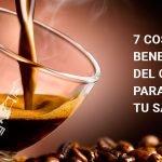 7 Cosas beneficiosas del cafè para tu salud