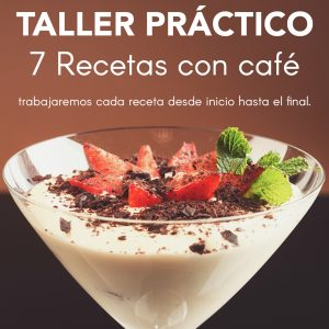 Taller Práctico - 7 Recetas con café
